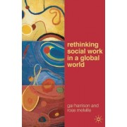 Rethinking Social Work in a Global World by Gai Harrison