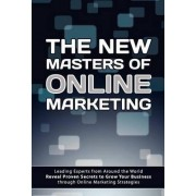The New Masters of Online Marketing by The World's Leading Marketers