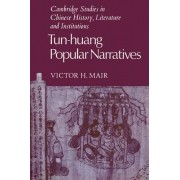 Tun-huang Popular Narratives by Victor H. Mair