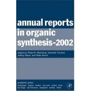Annual Reports in Organic Synthesis (2002) by Philip M. Weintraub