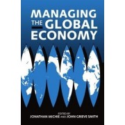 Managing the Global Economy by Jonathan Michie