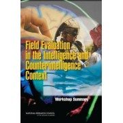 Field Evaluation in the Intelligence and Counterintelligence Context by Planning Committee on Field Evaluation of Behavioral and Cognitive Sciences-Based Methods and Tools for Intelligence and Counterintelligence