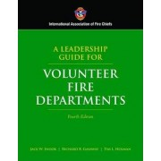 A Leadership Guide for Volunteer Fire Departments by Iafc
