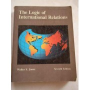 The Logic Of International Relations - W.s. Jones