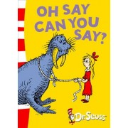 Oh Say Can You Say?: Oh Say Can You Say?: Green Back Book by Dr. Seuss