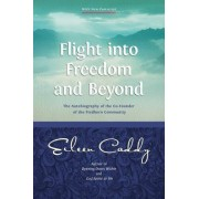 Flight into Freedom and Beyond by Eileen Caddy