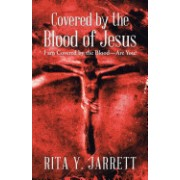Covered by the Blood of Jesus: I Am Covered by the Blood-Are You?