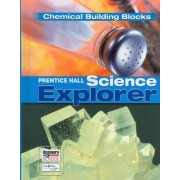 Science Explorer C2009 Book K Student Edition Chemical Building Blocks by David V. Frank
