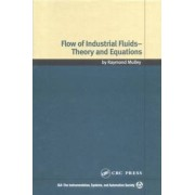 Flow of Industrial Fluids by Raymond Mulley