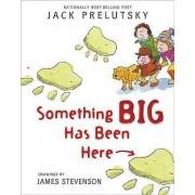 Something Big Has Been Here by Jack Prelutsky