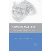 Comedy Matters by William W. Demastes