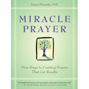 Miracle Prayer: Nine Steps to Creating Prayers That Get Results