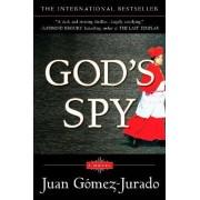 God's Spy by Juan Gomez-Jurado