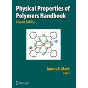 Physical Properties of Polymers Handbook by James E. Mark