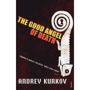 The Good Angel of Death by Andrey Kurkov