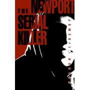 The Newport Serial Killer by James I Huston