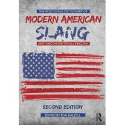 The Routledge Dictionary of Modern American Slang and Unconventional English by Tom Dalzell