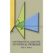 Mathematical Analysis of Physical Problems by Philip Russell Wallace