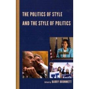 The Politics of Style and the Style of Politics by Barry Brummett