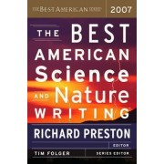 The Best American Science and Nature Writing 2007 2007 by Richard Preston