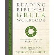 Reading Biblical Greek Workbook by Constantine R. Campbell