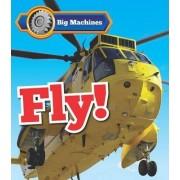Big Machines Fly! by Catherine Veitch