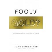 Fool's Gold? by John F. MacArthur