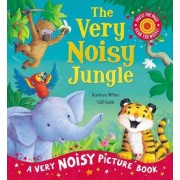 The Very Noisy Jungle by Kathryn White