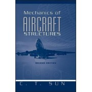 Mechanics of Aircraft Structures by C.T. Sun