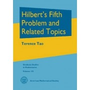 Hilbert's Fifth Problem and Related Topics by Terence Tao