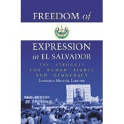 Freedom of Expression in El Salvador by Lawrence Michael Ladutke