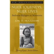 Nuer Journeys, Nuer Lives by Jon D. Holtzman
