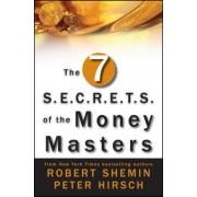The Seven S.E.C.R.E.T.S. of the Money Masters by Robert Shemin