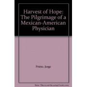 Harvest of Hope by Jorge Prieto