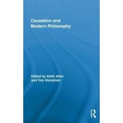 Causation and Modern Philosophy by Keith Allen