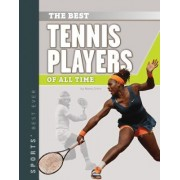 Best Tennis Players of All Time by Marty Gitlin