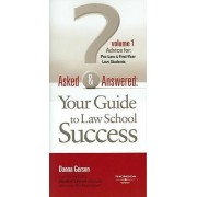 Asked and Answered: Advice for Pre-Law and First-Year Law Student Volume 1 by Donna Gerson