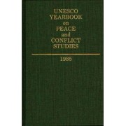 UNESCO Yearbook on Peace and Conflict Studies 1985 by UNESCO