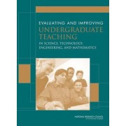 Evaluating and Improving Undergraduate Teaching in Science, Technology, Engineering and Mathematics by and Technology Engineering Mathematics and Developing Excellence in Teaching of Undergraduate Science Rewarding Evaluating Committee on Recognizi