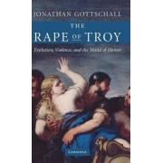 The Rape of Troy by Jonathan Gottschall