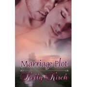 Marriage Plot by Kelly Kirch