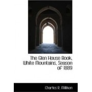 The Glen House Book, White Mountains, Season of 1889 by Charles R Milliken