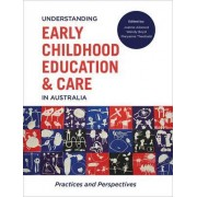 Understanding Early Childhood Education and Care in Australia by Joanne Ailwood