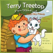 Terry Treetop Find New Friends Bilingual Japanese - English by Tali Carmi