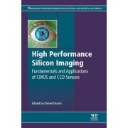 High Performance Silicon Imaging: Fundamentals and Applications of CMOS and CCD Sensors