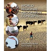 World Regional Geography Concepts by University Lydia Mihelic Pulsipher