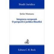 Integrarea europeana. O perspectiva juridico-filosofica.