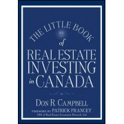 The Little Book of Real Estate Investing in Canada by Don R. Campbell