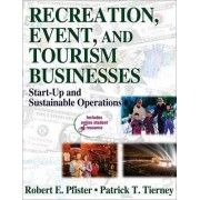 Recreation, Event, and Tourism Business With Web Resources by Robert E. Pfister