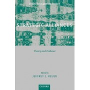 Strategic Alliances by Jeffrey J. Reuer